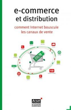 E-commerce et distribution. Comment Internet bouscule les canaux de vente