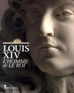 Louis XIV, l'homme et le roi - Edition reliée
