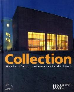 Collection. Musée d'art contemporain de Lyon
