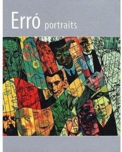 Erró, portraits