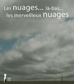 Les nuages... là-bas... les merveilleux nuages