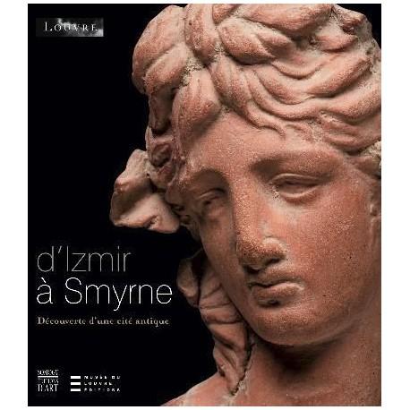 D'Izmir à Smyrne. Découverte d'une cité antique
