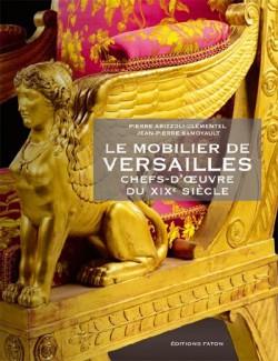 Le mobilier de Versailles, chefs-d'œuvre du XIXème siècle