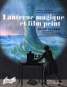 Lanterne magique et film peint, 400 ans de cinéma