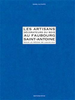 Les artisans du bois au Faubourg Saint Antoine