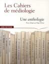 Les Cahiers de médiologie, une anthologie