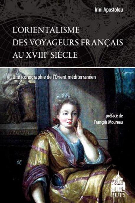 L'orientalisme des voyageurs français au XVIIIe siècle