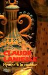Claude Lanniesse, hymne à la couleur