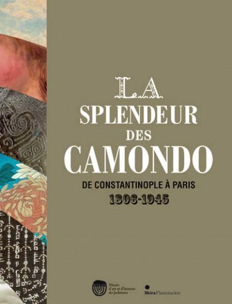La Splendeur des Camondo. De Constantinople à Paris (1806-1945)