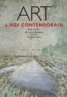 Art - L'âge contemporain, une histoire des arts plastiques à la fin du XXe siècle.