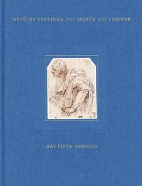 Battista Franco, les dessins italiens du musée du Louvre