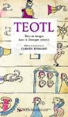 Teotl - Dieu en images dans le Mexique colonial