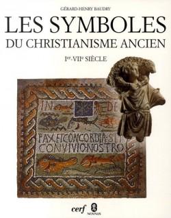Les symboles du christianisme ancien (Ier-VIIe siècle)