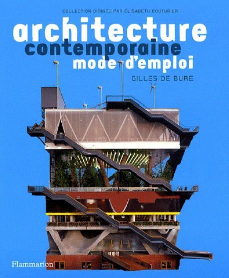 Architecture contemporaine mode d 39 emploi for Architecture contemporaine definition