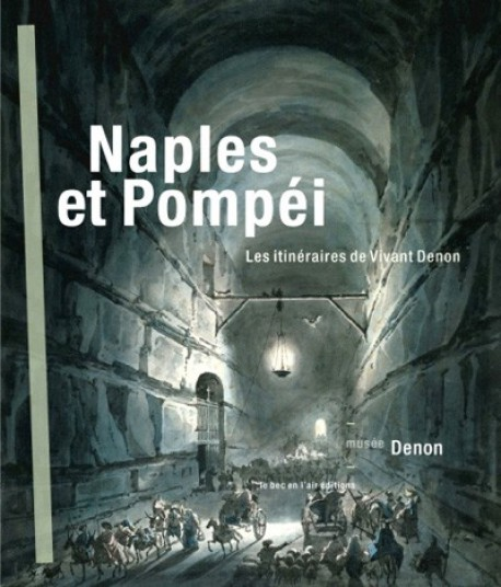 Naples et Poméï. Les itinéraire de Vivan Denon