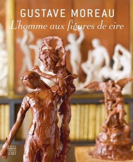 Gustave Moreau, l'homme aux figures de cire