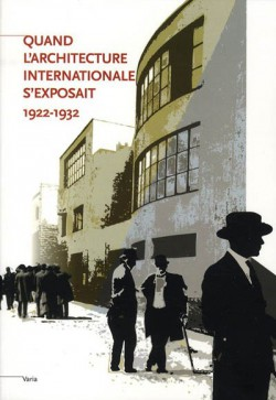 Quand l'architecture internationale s'exposait (1922-1932)