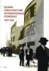 Quand l'architecture internationale s'exposait (1922-1932)