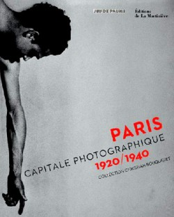 Paris, capitale photographique 1920-1940