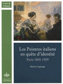 Les peintres italiens à Paris en quête d'identité (1855-1909)