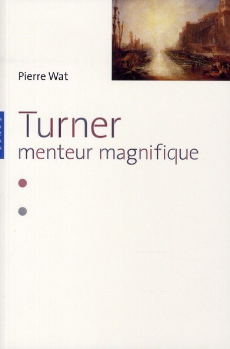 Turner, menteur magnifique