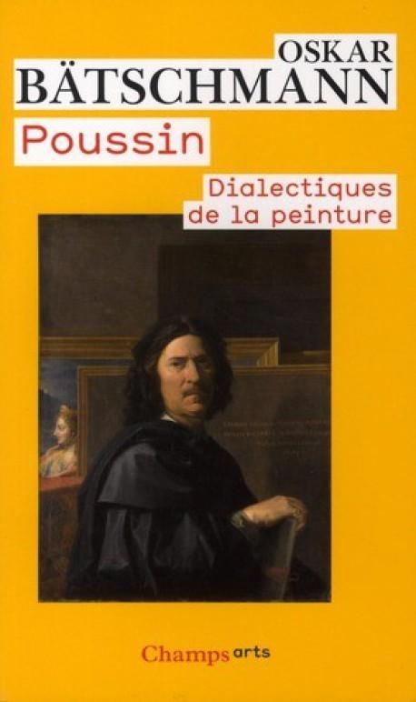 Poussin, dialectique de la peinture