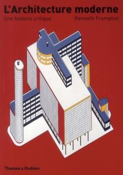 L'architecture moderne, une histoire critique