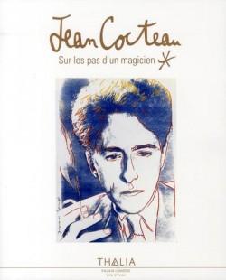 Jean Cocteau, sur les pas d'un magicien