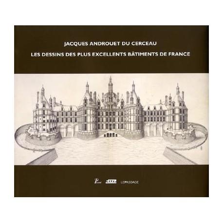Jacques Androuet du Cerceau, les dessins des plus excellents bâtiments de France