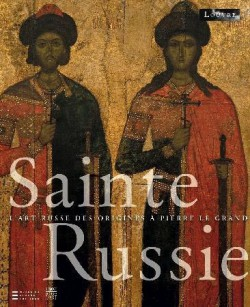 Sainte Russie, l'art russe des origines à Pierre le Grand