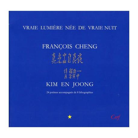 Vraie lumière, née de vraie nuit - François Cheng, Kim en Joong