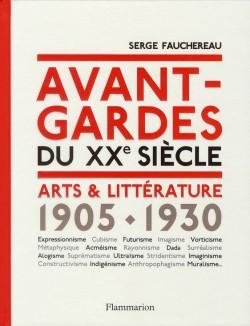 Avant-gardes du XXe siècle - Arts & littérature 1905-1930
