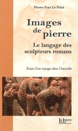 Images de pierre, le langage des sculpteurs romans