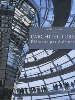 L'architecture, élément par élément
