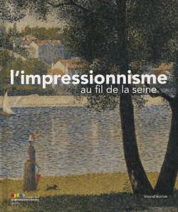 L'impressionnisme au fil de la Seine - Catalogue d'exposition