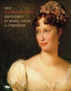 Napoléon 1er et Marie-Louise à Compiègne - Catalogue d'exposition