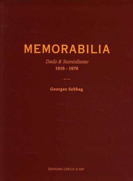 Memorabilia, Constellations inaperçues - Dada & Surréalisme, 1916-1970