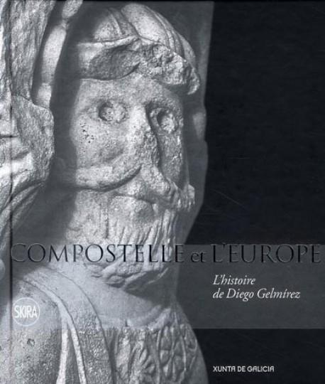 Compostelle et l'Europe, l'histoire de Diego Gelmirez
