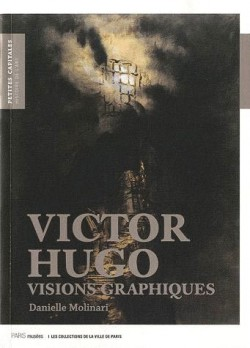 Victor Hugo, visions graphiques