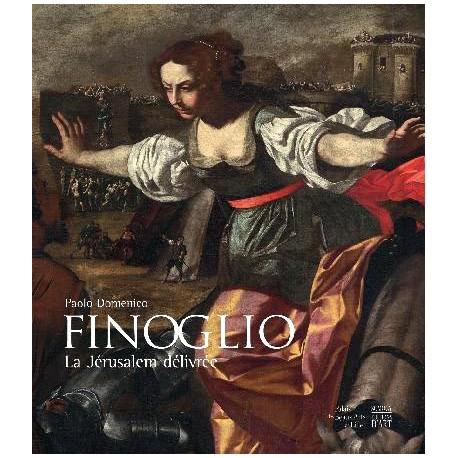 Paolo Finoglio, La Jérusalem délivrée - Catalogue d'exposition