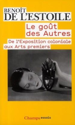 Le goût des autres, de l'exposition coloniale aux arts premiers