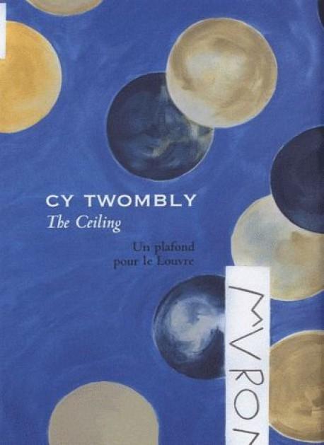 Cy Twombly, the ceiling. Un plafond pour le Louvre