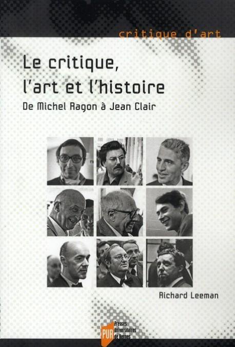 Le critique, l'art et l'histoire, de Michel Ragon à Jean Clair