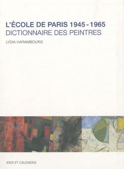 L'Ecole de Paris 1945-165, dictionnaire des peintres