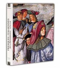 Fresques italiennes de la Renaissance (1470-1510)- Tome 2
