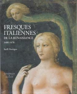 Fresques italiennes de la Renaissance (1400-1470)- Tome 1