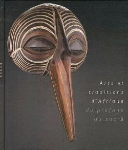 Arts et traditions d'Afrique, du profane au sacré