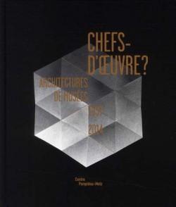 Chefs-d'oeuvre ? Architectures de musées, 1937-2014