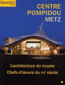 Centre Pompidou Metz : l'architecture du musée, chefs-d'oeuvre du XX siècle