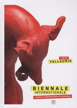Création contemporaine et céramique. Vallauris 2010, Biennale internationale